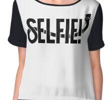 Selfie!  Women's Chiffon Top