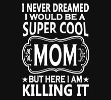 Super Cool Mom Tshirts Womens Fitted T-Shirt