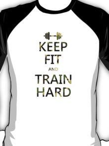 KEEP FIT and TRAIN HARD (camo) T-Shirt