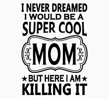 Super Cool Mom Womens Fitted T-Shirt
