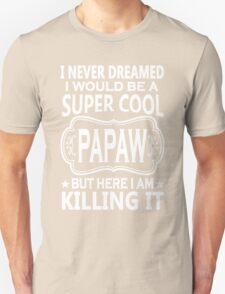 Super Cool Papaw Tshirts Unisex T-Shirt