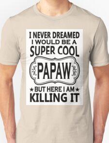 Super Cool Papaw Unisex T-Shirt