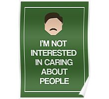 Ron Swanson: Not Interested in Caring About People Poster
