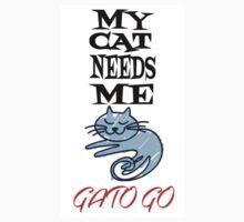 My Cat Needs Me Gato Go! Kids Tee