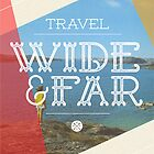 Travel Wide & Far by Hannahkaypiche