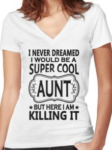Super Cool Aunt  Women's Fitted V-Neck T-Shirt