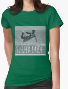 surfer dude Womens Fitted T-Shirt