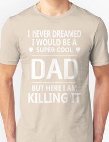Super Cool Dad  Unisex T-Shirt