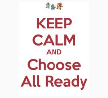 Keep Calm And Choose All Ready by Ruars29