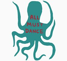 All must dance Unisex T-Shirt