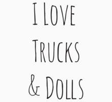 I love trucks & dolls  Kids Tee
