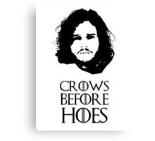 Crows Before Hoes - Game of Thrones Jon Snow. Canvas Print