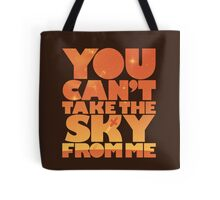 You Can't Take the Sky From Me | Orange Edition Tote Bag