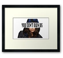 Sarah Manning - You Don't Own Us Framed Print