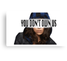 Sarah Manning - You Don't Own Us Canvas Print