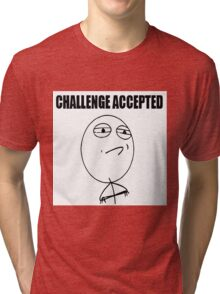 CHALLENGE ACCEPTED ! Tri-blend T-Shirt