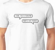 """I owe you a toaster."" 