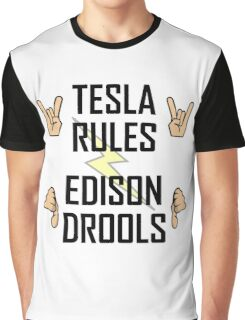 Tesla Rules Edison Drools Graphic T-Shirt