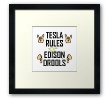Tesla Rules Edison Drools Framed Print