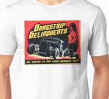 Drag Strip Delinquent   Unisex T-Shirt