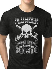 PLUMBER Tri-blend T-Shirt