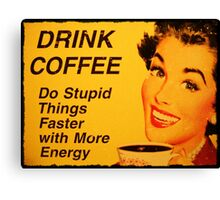 Do Stupid Things Faster with Coffee Canvas Print