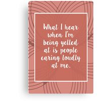 Leslie Knope: People Caring Loudly At Me Canvas Print