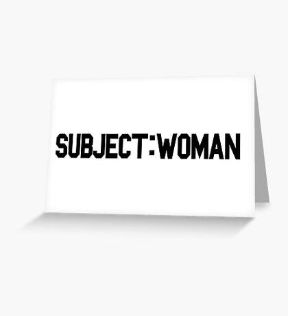Subject: Woman Greeting Card