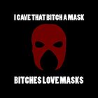 Kane - Love Masks (Explicit) (White Text) by JSGoodman
