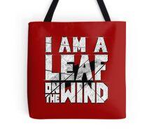 I am a leaf on the wind Tote Bag