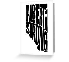 Alberta Strong (Black) Greeting Card