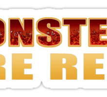 Monsters Are Real Sticker