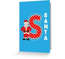 'S' is for Santa! Greeting Card