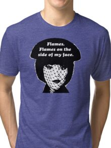 Flames on the Side of My Face Tri-blend T-Shirt
