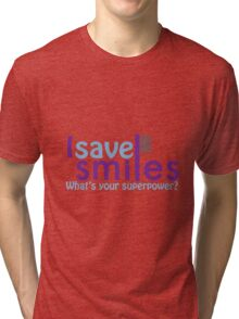 I save Smiles What's your superpower? Tri-blend T-Shirt