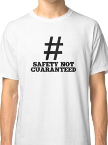 Safety Not Guaranteed Classic T-Shirt