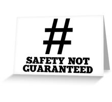 Safety Not Guaranteed Greeting Card