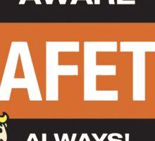 Be aware safety always! Sticker