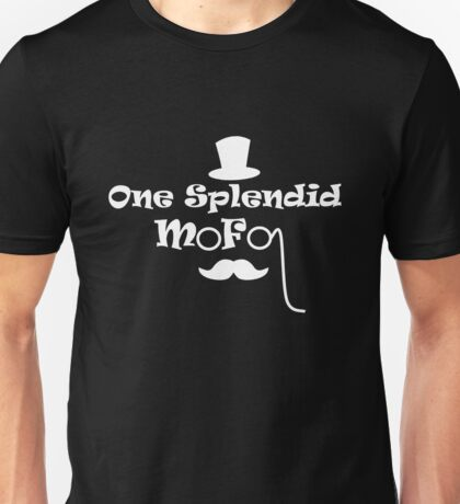 Be a splendid mofo Unisex T-Shirt