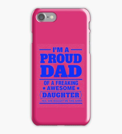 Proud Dad - Father's Day iPhone Case/Skin