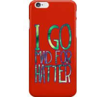 Mad for Hatter iPhone Case/Skin