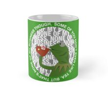 Kermit Sipping Tea (But that's none of my business) Mug