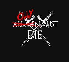 Olly All Man Must Die Tshirt Unisex T-Shirt