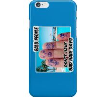 Bald is COOL ;) iPhone Case/Skin