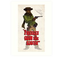 The fastest gun in the south Art Print