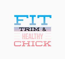 Fit Trim & Healthy Chick Unisex T-Shirt