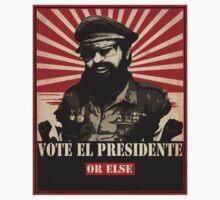 Vote El Presidente! Or else... by TikTakTwo