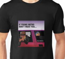 if you dont trust young metro Unisex T-Shirt
