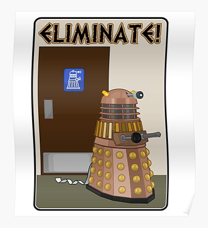 Eliminate! Eliminate! The Daleks must Eliminate! Poster