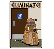 Eliminate! Eliminate! The Daleks must Eliminate! Photographic Print